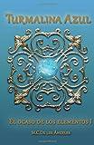 Turmalina Azul: Volume 1 (El ocaso de los elementos)