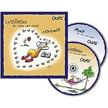 Oups Hörbuch: Wellness für Herz und Seele