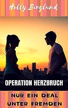 Operation Herzbruch: Nur ein Deal unter Fremden (Romance to go 3)