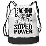 BAOQIN Teaching is My Superpower Print Drawstring Bags - Simple Bundle Pocket Backpack