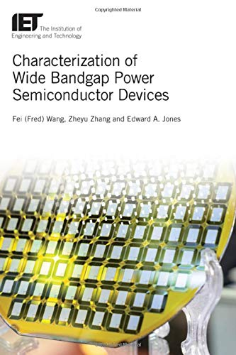 Characterization of Wide Bandgap Power Semiconductor Devices (IET Energy Engineering, Band 128) - Semiconductor Devices Power