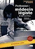 Profession médecin légiste - Le quotidien d'un médecin des violences