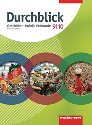 Durchblick Geschichte / Politik / Erdkunde: Durchblick - Ausgabe 2008 für Niedersachsen: Schülerband  9/10: Geschichte/Politik/Erdkunde