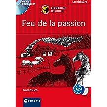 Feu de la passion: Lernkrimi Hörbuch. Französisch - Niveau A2 (Compact Lernkrimi Hörbuch)