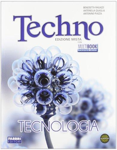 Techno. tecnologia-disegno-tavole da disegno-informatica. per la scuola media. con dvd-rom. con espansione online
