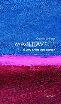 Machiavelli: A Very Short Introduction (Very Short Introductions) by [Skinner, Quentin]