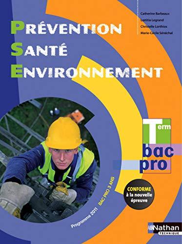 Prévention Santé Environnement Term Bac Pro - Éd. 2015 par Laetitia Legrand, Marie-Cécile Sénéchal, Catherine Barbeaux, Christelle Lorthios