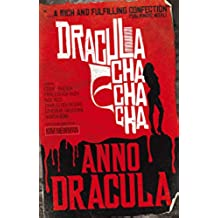 Anno Dracula - Dracula Cha Cha Cha (English Edition)