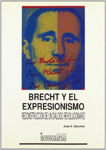 Brecht y el expresionismo (MONOGRAFÍAS) por José Antonio Sánchez Martínez