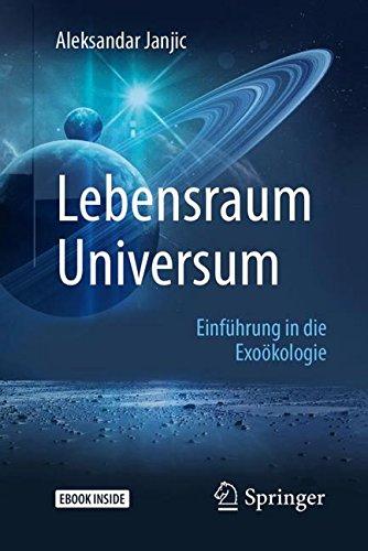 Lebensraum Universum: Einführung in die Exoökologie