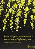 Japón y España : acercamientos y desencuentros, siglos XVI y XVII (Historia, Band 3) - María Jesús Zamora Calvo