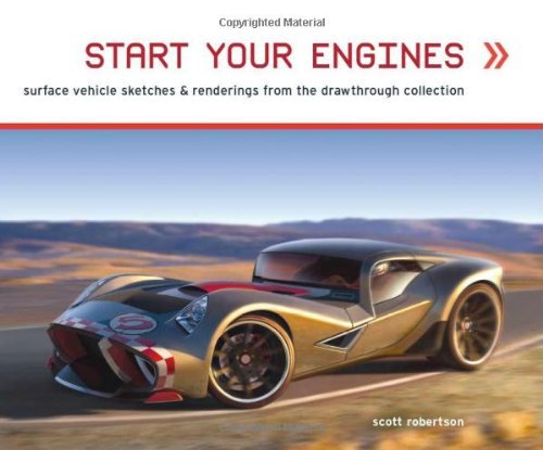 Start Your Engines by Scott Robertson (2006-09-01)