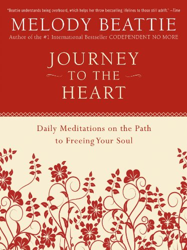 Journey to the Heart: Daily Meditations on the Path to Freeing Your Soul (English Edition)