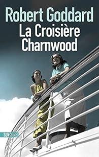 La Croisière Charnwood par Robert Goddard
