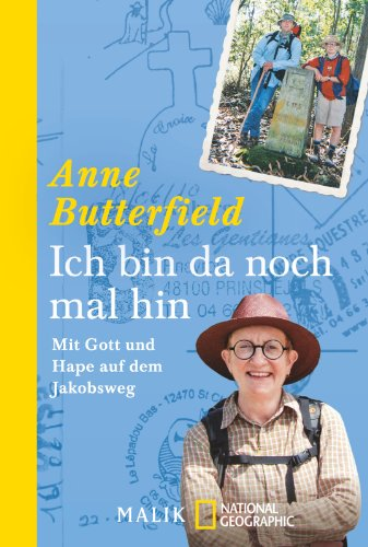 Buchseite und Rezensionen zu 'Ich bin da noch mal hin: Mit Gott und Hape auf dem Jakobsweg' von Anne Butterfield