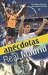 Mejores anecdotas del real Madrid, las ) par Luis Miguel Gonzalez