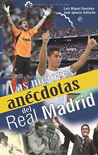 Mejores anecdotas del real Madrid, las (Deportes (esfera)) por Luis Miguel Gonzalez