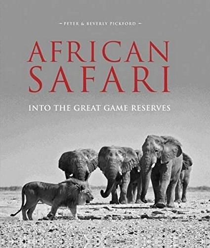 African Safari: Into the Great Game Reserves por Peter Pickford