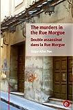 The murders in the Rue Morgue/Double assassinat dans la Rue Morgue: (bilingual edition/édition bilingue)