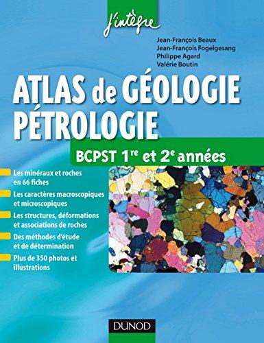 Atlas de géologie-pétrologie BCPST 1re et 2e années (Concours Ecoles d'ingénieurs)