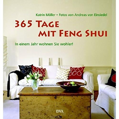 365 Tage mit Feng Shui: In einem Jahr wohnen Sie wohler! by Katrin M??ller (2007-02-16)
