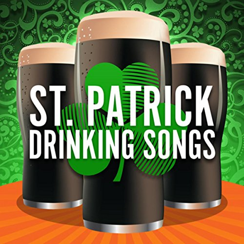 St. Patrick's Day - Drinking Songs