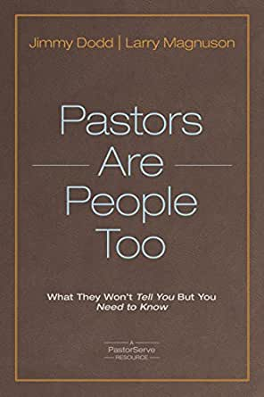 Pastors Are People Too: What They Won\'t Tell You but You Need to ...