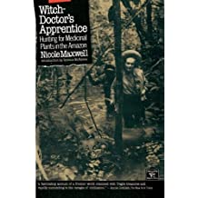 Witch Doctor's Apprentice: Hunting for Medicinal Plants in the Amazon (Library of the Mystic Arts)
