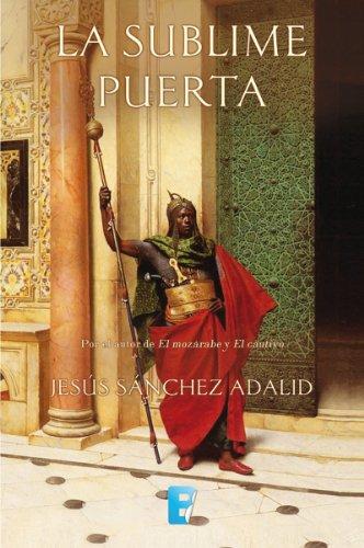 La sublime puerta por Jesús Sánchez Adalid