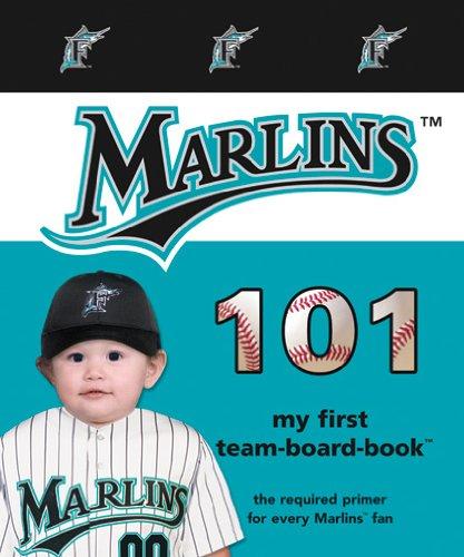 Florida Marlins 101 (My First Team-board-book) por Brad M. Epstein