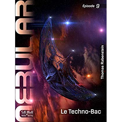 NEBULAR 9: Le Techno-Bac: Épisode