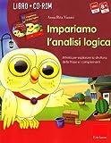 Impariamo l'analisi logica. Attività per esplorare la struttura della frase e i complementi. Kit. Con CD-ROM