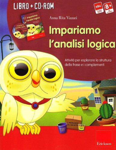 Impariamo l'analisi logica. Attivit per esplorare la struttura della frase e i complementi. Kit. Con CD-ROM