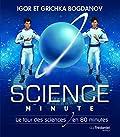 Science Minute Broch - Le tour de la science en 80 minutes