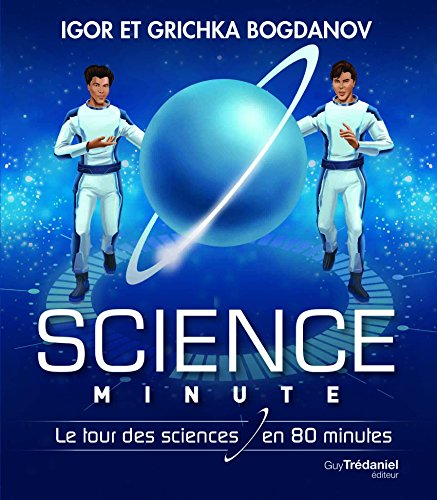 Science Minute Broch - Le tour de la science en 80 minutes