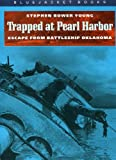 Trapped at Pearl Harbor: Escape from Battleship Oklahoma (Bluejacket Books)