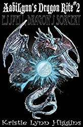 AabiLynn's Dragon Rite #2 Esspell, Dragon's Sorcery: Might Of Swords, Might Of Magic (Dragon Rite Fantasy Action Adventure Sword and Sorcery Series Book 3)
