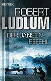 Der Janson-Befehl: Roman (JANSON-Serie, Band 1) - Robert Ludlum