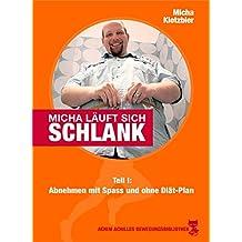 Micha läuft sich schlank: Teil 1: Abnehmen mit Spaß und ohne Diät-Plan (Achim Achilles Bewegungsbibliothek 12)
