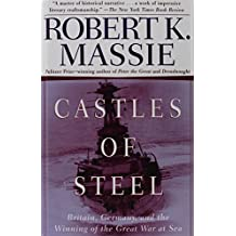 Castles of Steel: Britain, Germany, and the Winning of the Great War at Sea by Robert K. Massie (2008-05-29)