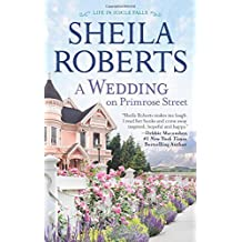 A Wedding on Primrose Street (Life in Icicle Falls) by Sheila Roberts (2015-07-28)