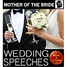 Wedding Speeches: Mother Of The Bride Speeches: On This Special Day Speeches for the Mother of the Bride (Wedding Speeches Books By Sam Siv Book 3) (English Edition)