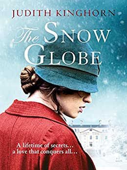 The Snow Globe: a vivid and emotional family saga by [Kinghorn, Judith]