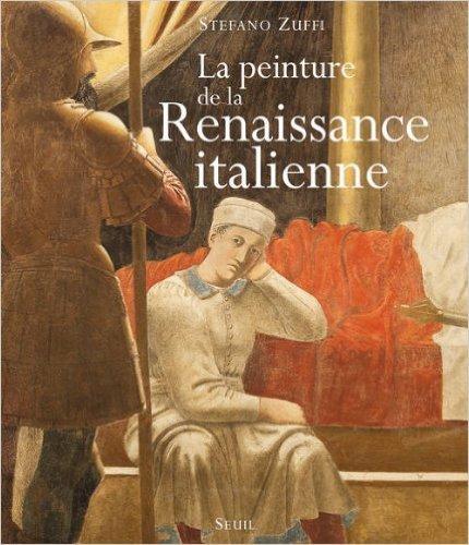 La peinture de la Renaissance italienne de Stefano Zuffi,Jérôme Nicolas (Traduction) ( 24 octobre 2013 )