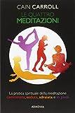 Scarica Libro Le quattro meditazioni La pratica spirituale della meditazione camminata seduta sdraiata e in piedi (PDF,EPUB,MOBI) Online Italiano Gratis