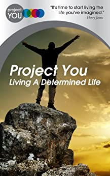 Project You: Living A Determined Life by [Phronesis LLP]