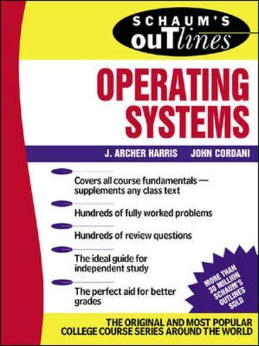 Schaum's Outline of Operating Systems (Schaum's Outline Series)