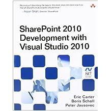 SharePoint 2010 Development with Visual Studio 2010 (Microsoft Windows Development Series) by Eric Carter (2010-09-05)