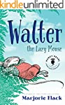 Walter the Lazy Mouse (Nancy Pearl's...