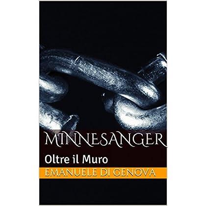 Minnesanger: Oltre Il Muro
